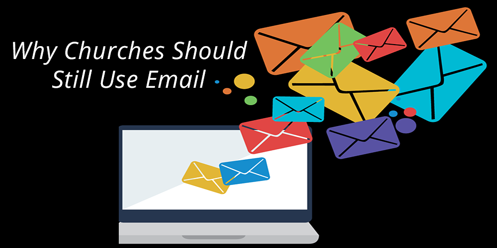 Why Churches Should Still Use Email
